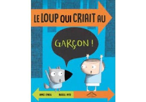 Albums circonflexe Le loup qui criait au garçon!