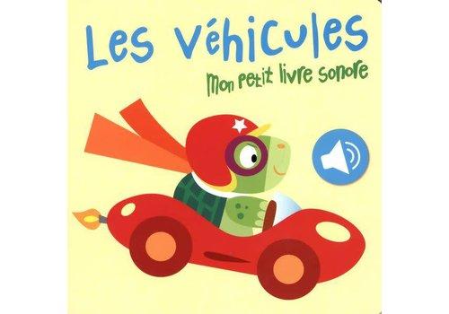 Les véhicules Mon petit livre sonore