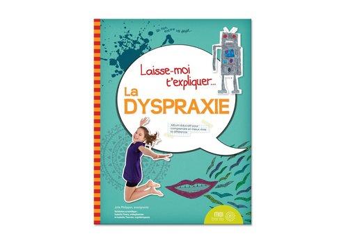 Prologue Laisse moi t'expliquer la dyspraxie