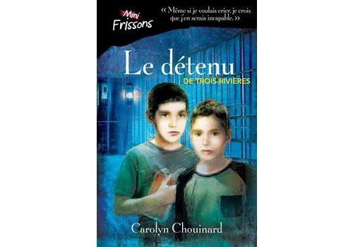 Mini Frisson Le détenu de Trois-Rivière