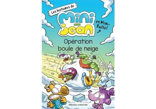 Mini-Jean et Mini-Bulle Opération Boule de neige