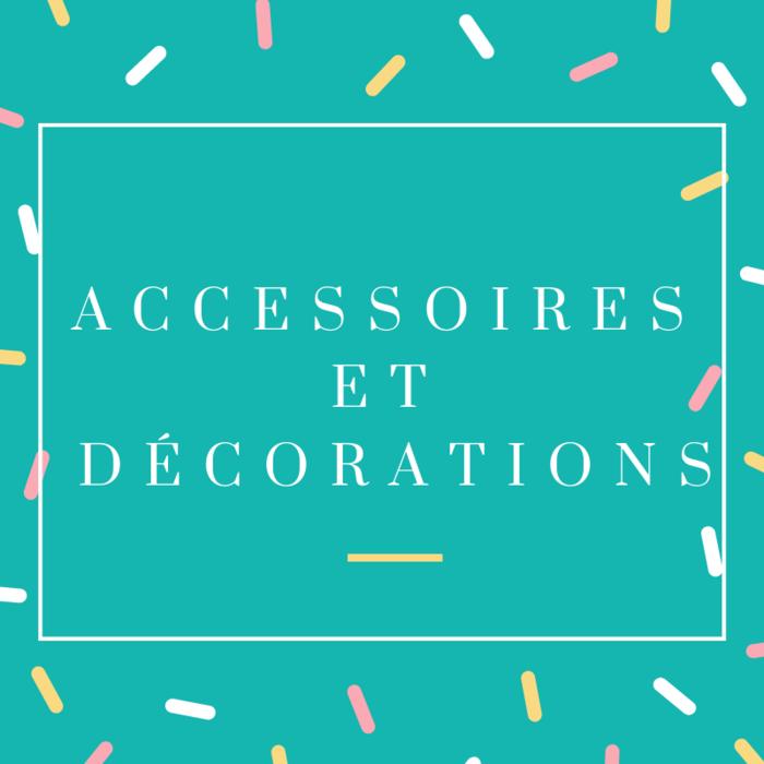 Accessoires et décorations