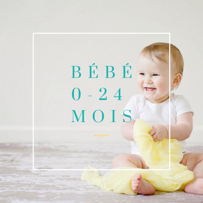 Bébé 0 à 24 mois