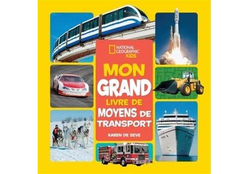 National geographic kids Mon grand livre des moyens de transport