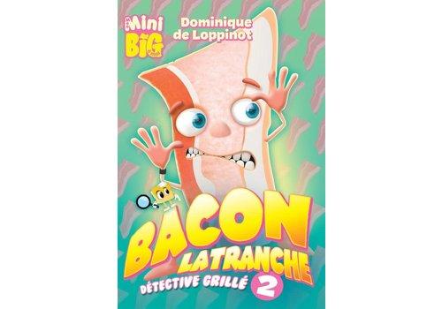 Bacon Latranche, détective grillé 02