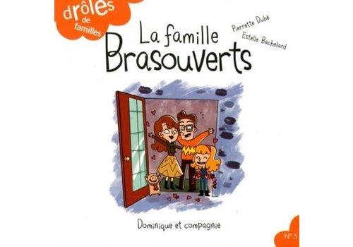 Dominique et cie La famille Brasouverts