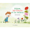 Adam, les fleurs et le voleur