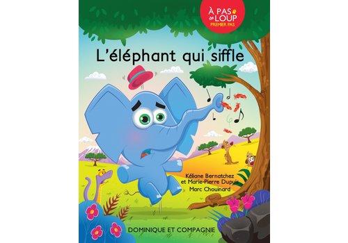 Dominique et cie L'éléphant qui Siffle