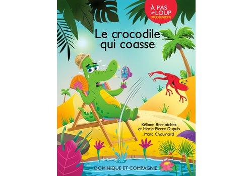Dominique et cie Le Crocodile qui Coasse
