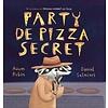 Party de Pizza Secret