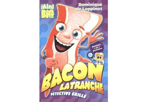 Mon mini Big à moi : Bacon la tranche détective grillé