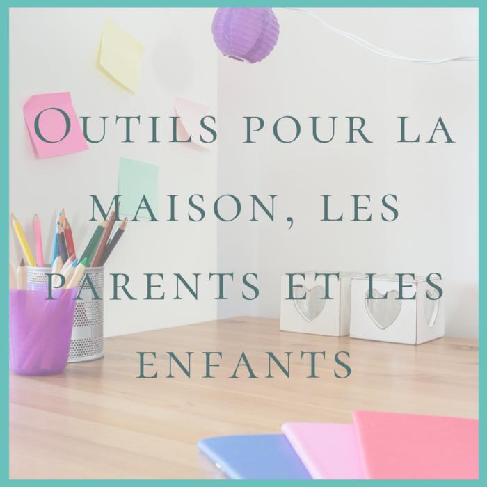 Outils pour la maison, les parents et les enfants