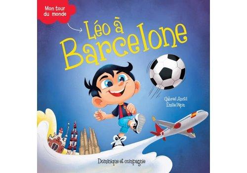Dominique et cie Livre Album Leo a Barcelone - collection Leo Mon tour du monde