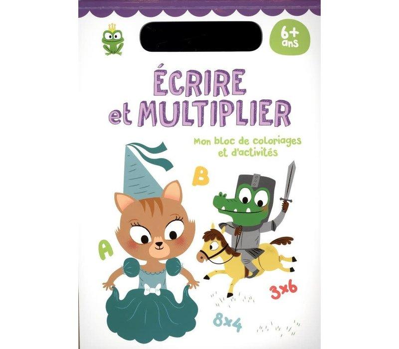 Livre d'activités et de coloriage - Écrire et multiplicer