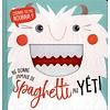 Ne donne jamais de spaghetti au Yeti