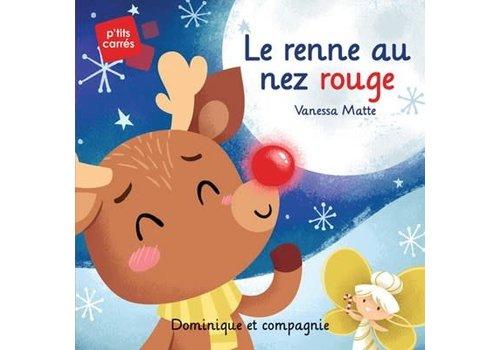 Dominique et cie Le Renne au Nez Rouge