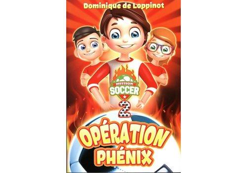 Mission soccer 02  Opération Phénix