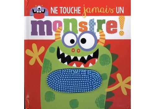 Ne touche jamais un monstre