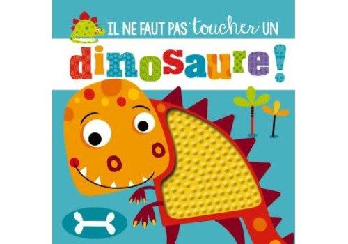 Ne touche jamais un dinosaure
