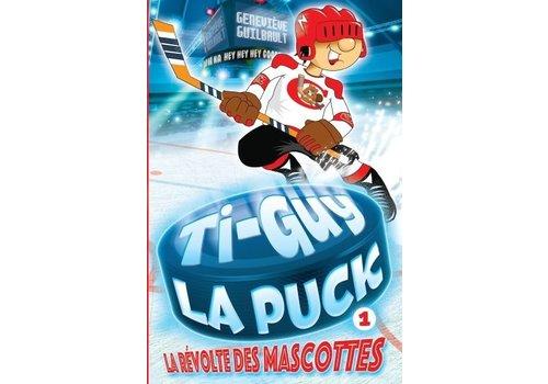 Ti-Guy  la puck 01 La révolte des mascottes