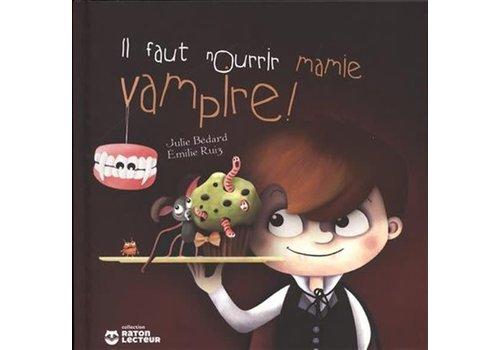 Editions ND Il faut nourrir mamie vampire!