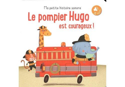 Le Pompier Hugo est courageux! Le