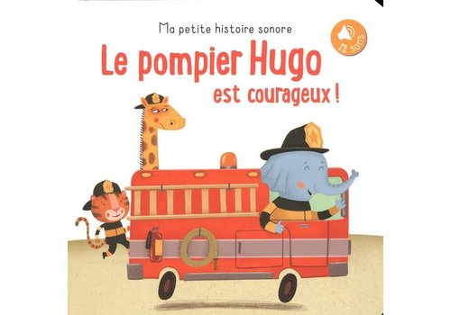 Pompier Hugo est courageux! Le