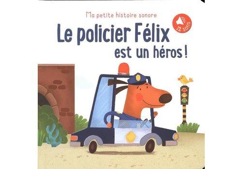 Policier Félix est un héros! Le