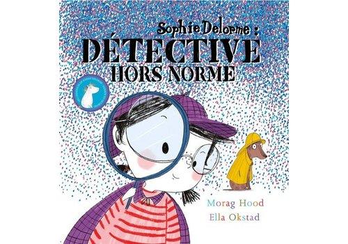 Sophie Delorme Détective hors norme