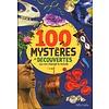 100 mystères et découvertes qui ont changé le monde