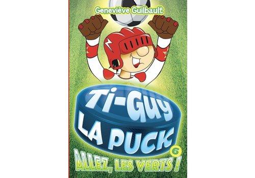 Ti Guy La Puck Allez, les verts!