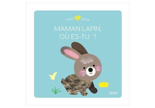 Petit Doux : Maman Lapin, ou es-tu?
