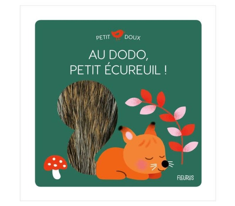Au dodo petit écureuil!