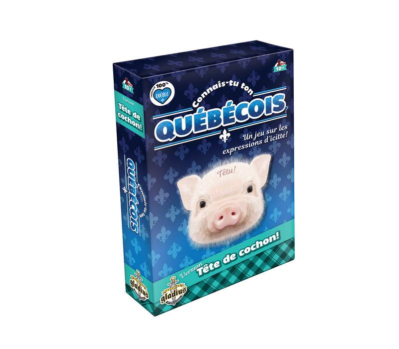 Connais-tu ton québécois ? Tête de cochon!