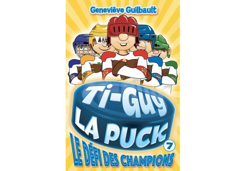 Ti-Guy la puck 07  Le défi deschampions