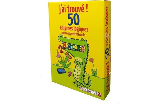 KikiGagne? J'ai Trouvé, 50 énigmes Logiques pour des Petits Finauds