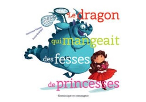 Le dragon qui mangeait des fesses de princesse