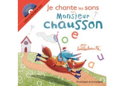 Dominique et cie Je chante les sons avec Monsieur Chausson