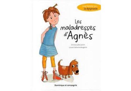 Dominique et cie Les Maladresses d'Agnès: Une histoire sur la dyspraxie