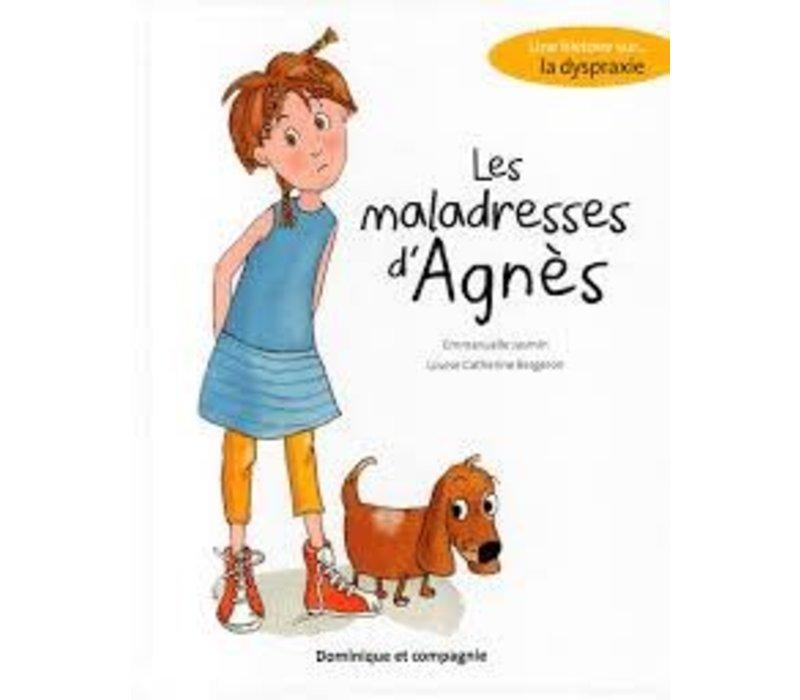 Les Maladresses d'Agnès: Une histoire sur la dyspraxie