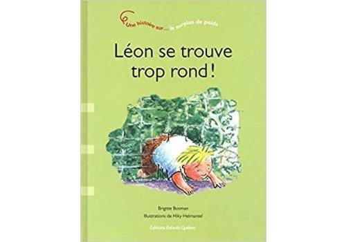 Léon se trouve trop rond : Une histoire sur le surplus de poids