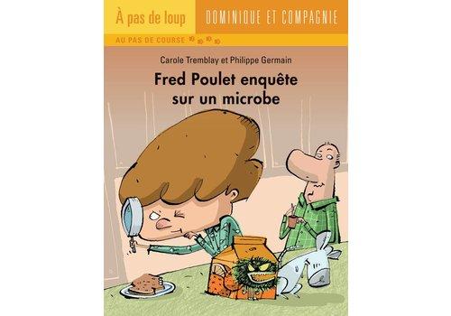 Dominique et cie Fred Poulet enquête sur un microbe