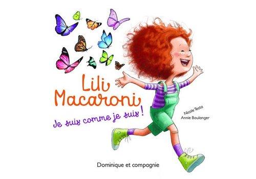 Dominique et cie Lili Macaroni Je suis comme je suis!