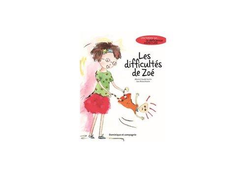 Dominique et cie Les difficultés de Zoé : Une histoire sur la déficience intellectuelle