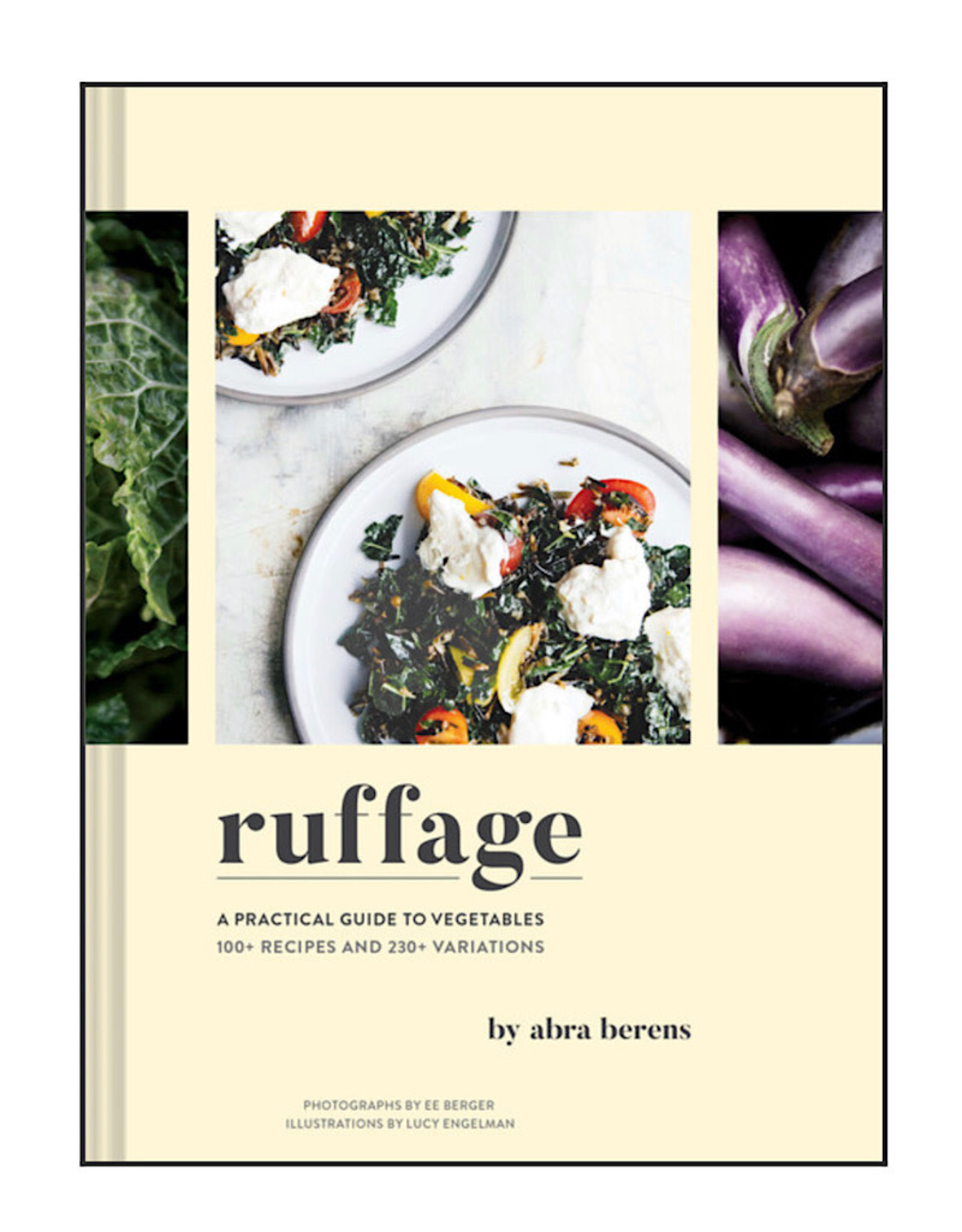 Ruffage : A Practical Guide to Vegetables Cookbook