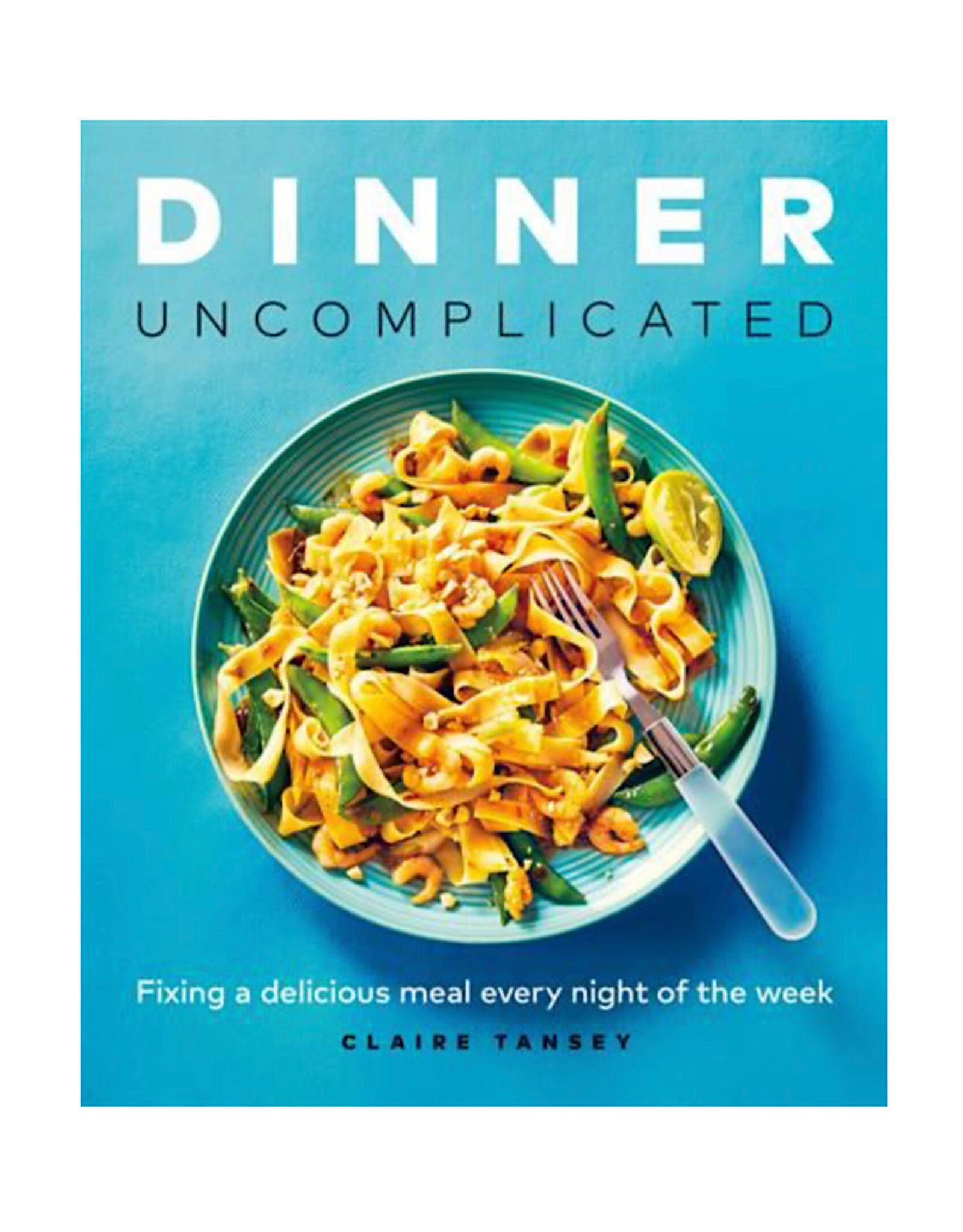 Dinner, Uncomplicated Cookbook