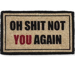 Oh Shit Not You Again Doormat 18x30""