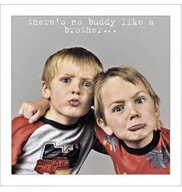 No Buddy Like A Brother