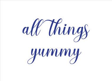 All Things Yummy