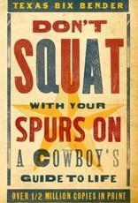 Don't Squat With our Spurs On Book
